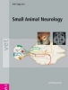 Atlas and Textbook of Small Animal Neurology